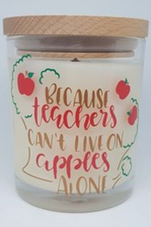 Because Teachers Can't Live On Apples Alone - Large Candle